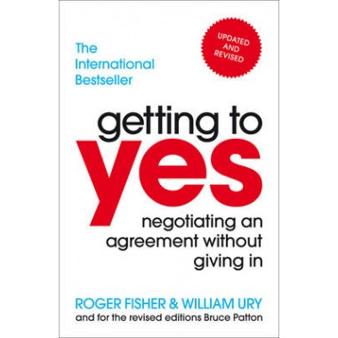 Getting to Yes :Negotiating an agreement without giving in
