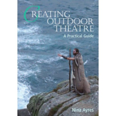 Creating Outdoor Theatre :A Practical Guide