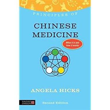 Principles of Chinese Medicine :What it is, how it works, and what it can do for you Second Edition