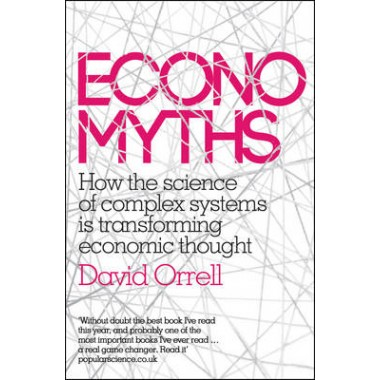 Economyths :How the Science of Complex Systems is Transforming Economic Thought