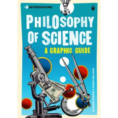 Introducing Philosophy of Science :A Graphic Guide