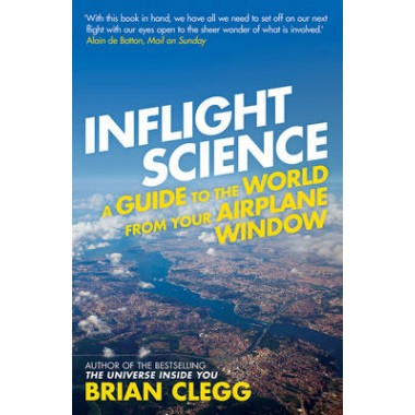 Inflight Science :A Guide to the World from Your Airplane Window