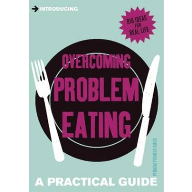 Introducing Overcoming Problem Eating :A Practical Guide
