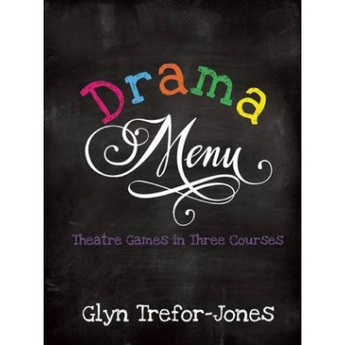 Drama Menu :Theatre Games in Three Courses