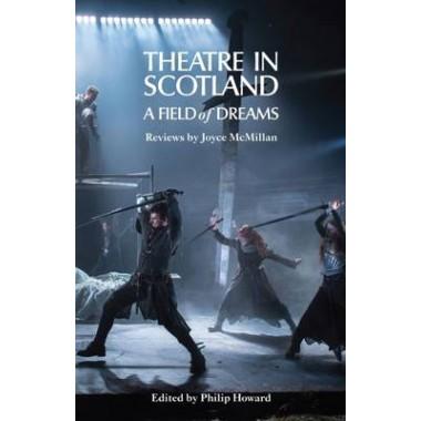 Theatre in Scotland :A Field of Dreams