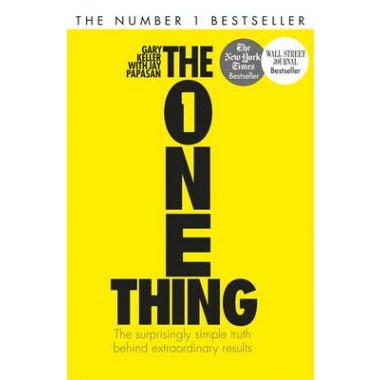 The One Thing :The Surprisingly Simple Truth Behind Extraordinary Results: Discover the powerful technique for increasing productivity from one of the world's favourite self help books