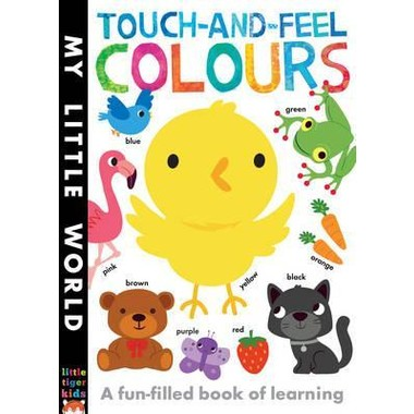 Touch-and-feel Colours :A Fun-filled Book of Learning