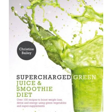 SUPERCHARGED GREEN JUICE & SMOOTHIE RECI