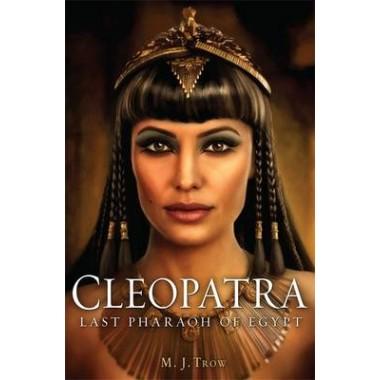 Cleopatra :Last Pharaoh of Egypt