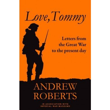 Love, Tommy :Letters Home, from the Great War to the Present Day