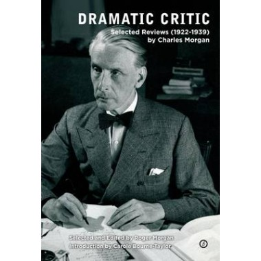 Dramatic Critic :Selected Reviews (1922-1939)