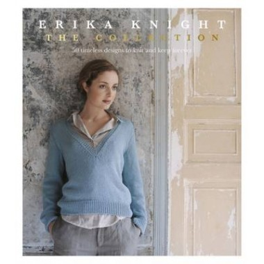 Erika Knight: The Collection :50 timeless designs to knit and keep forever