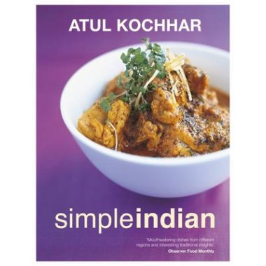 Simple Indian :The Fresh Tastes of Indian's Cuisine