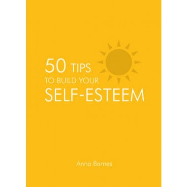 50 Tips to Build Your Self-Esteem