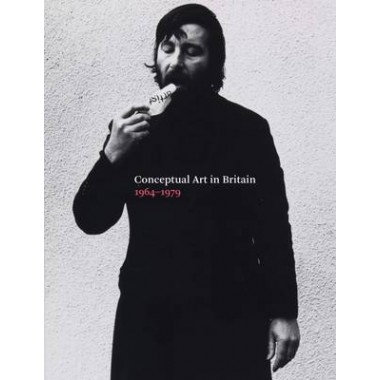 Conceptual Art in Britain, 1964-1979