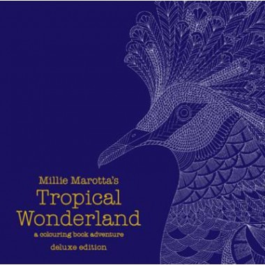 Millie Marotta's Tropical Wonderland Deluxe Edition :a colouring book adventure