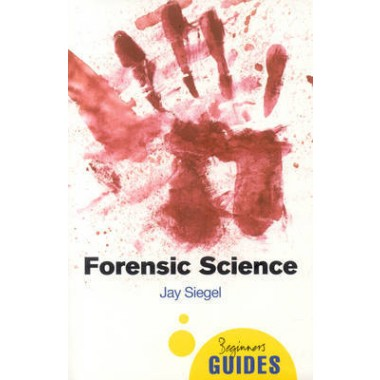 Forensic Science :A Beginner's Guide