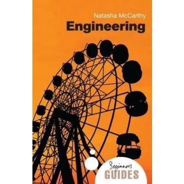 Engineering :A Beginner's Guide
