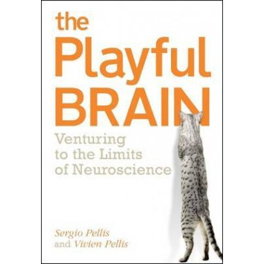 The Playful Brain :Venturing to the Limits of Neuroscience