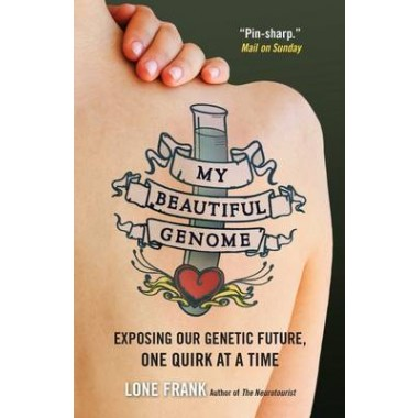 My Beautiful Genome :Exposing Our Genetic Future, One Quirk at a Time