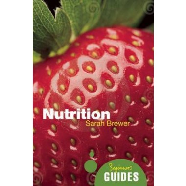 Nutrition :A Beginner's Guide