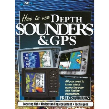 How to use Depth Sounders & GPS :All you need to know about operating your fish finding equipment
