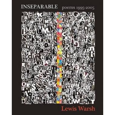 Lewis Warsh :Inseparable, Poems 1995-2005