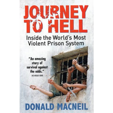 Journey To Hell :Inside the World's Most Violent Prison System