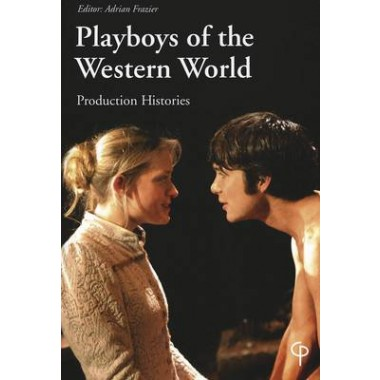 Playboys of the Western World :Production Histories