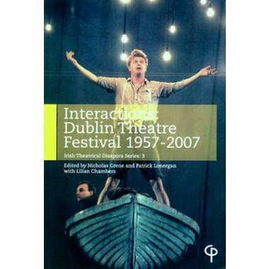 Interactions :Dublin Theatre Festival 1957-2007
