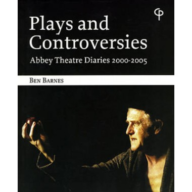 Plays and Controversies :Abbey Diaries 2000-2005