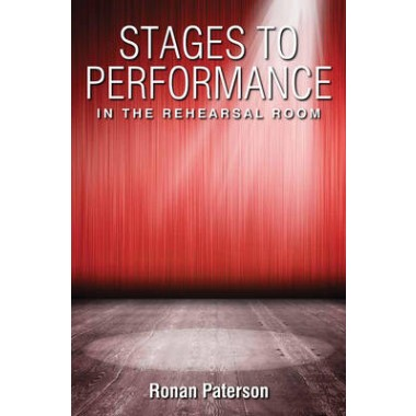 Stages to Performance :In the Rehearsal Room