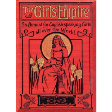Girls' Empire :An Annual for English Speaking Girls All Over the World