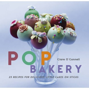 POP Bakery :25 Delicious Little Cakes on Sticks