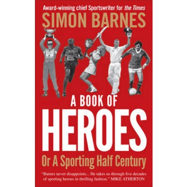A Book of Heroes :Or a Sporting Half-Century