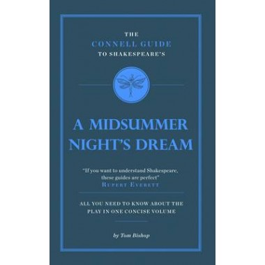 The Connell Guide to Shakespeare's a Midsummer Night's Dream