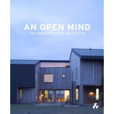 An Open Mind :The Work of Hudson Architects