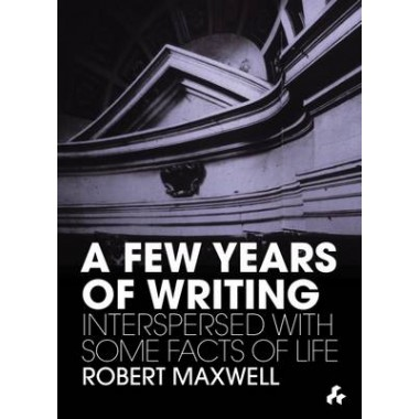 A Few Years of Writing :Interspersed with Some Facts of Life