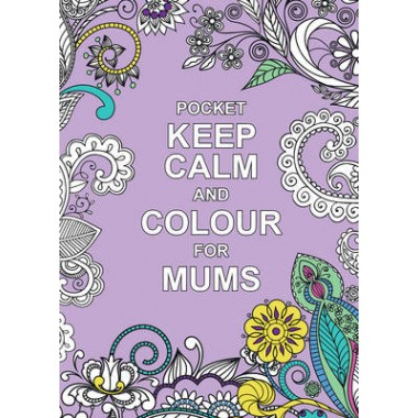 KEEP CALM & COLOUR FOR MUMS (PKT SIZE)