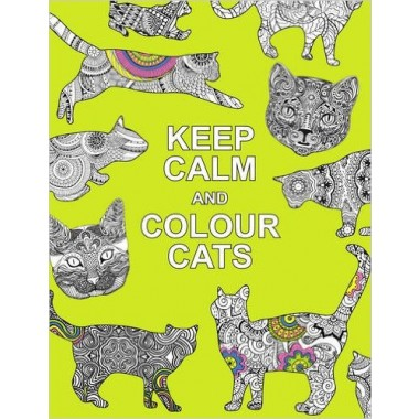 Keep Calm and Colour Cats :Creative Calm for Cat Lovers