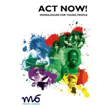 Act Now! :Monologues for Young People