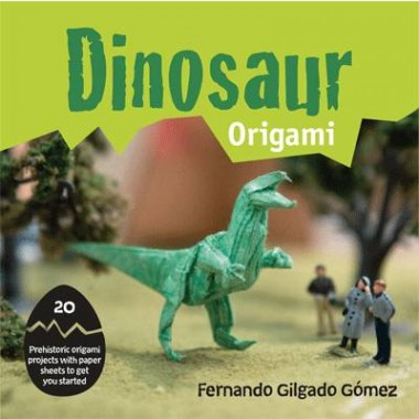 Dinosaur Origami :20 prehistoric origami projects with paper sheets to get you started