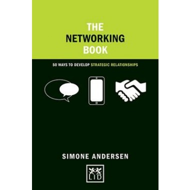 The Networking Book :50 Ways to Develop Strategic Relationships