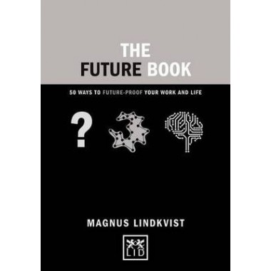 The Future Book :50 Ways to Future-Proof Your Work and Life