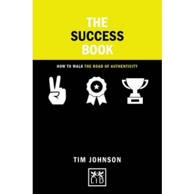 The Success Book :How to Walk the Road of Authenticity