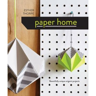 Paper Home :Beautifully unique origami projects