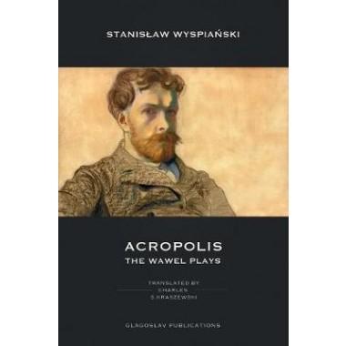Acropolis :The Wawel Plays