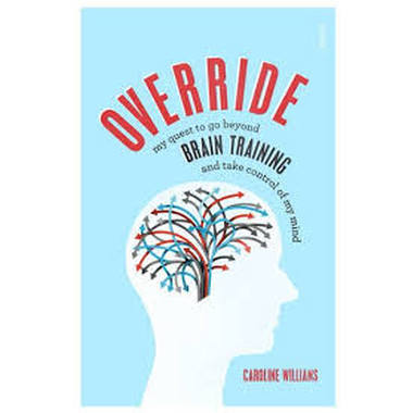 Override :my quest to go beyond brain training and take control of my mind