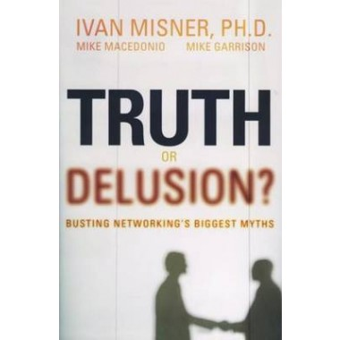 Truth or Delusion :Busting Networking's Biggest Myths