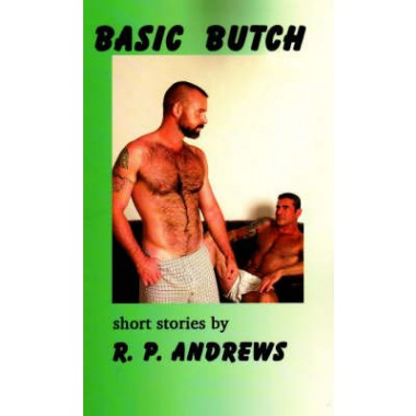 Basic Butch :Short Stories